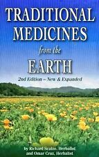 TRADITIONAL MEDICINES from the EARTH by Richard Scalzo, Herbalist and Omar Cruz,