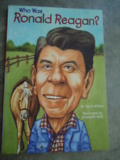 Who Was Ronald Reagan by Joyce Milton © 2005 ISBN: 0-448-43344-3