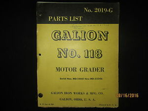 GALION NO. 118 Motor Graders Grader Parts List Manual No. 2019-G 4-58 Original
