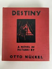 Destiny A Novel in Pictures - Otto Nuckel ~ First Edition 1930 Hardcover