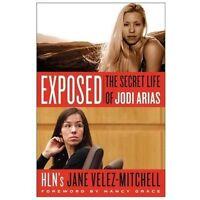 Exposed : The Secret Life of Jodi Arias