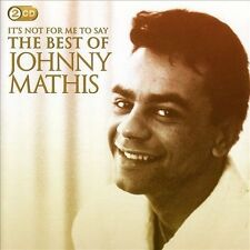 Mathis Johnny-It`S Not For Me To Say: The Best Of Johnny Mathis  CD NEW