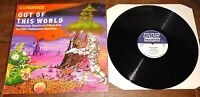 OUT OF THIS WORLD ~ BBC RADIOPHONIC WORKSHOP ~ UK BBC VINYL LIBRARY LP 1976