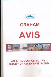 AN INTRODUCTION TO THE HISTORY OF ASCENSION ISLAND GRAHAM AVIS