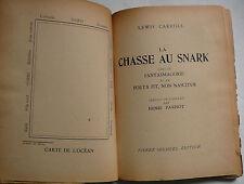 La Chasse au SNARK.Lewis Carrol, suivi de Fantamagorie et de Poeta Fit,E.O. 1945