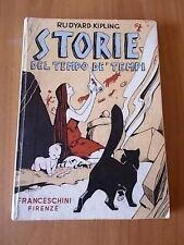 Rudyard Kipling STORIE DEL TEMPO DE' TEMPI 1° ed. Franceschini 1948 ill. LEMMI