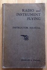 1946 RADIO AND INSTRUMENT FLYING INSTRUCTOR MANUAL, CHARLES ZWENG, PAN AM, USMC