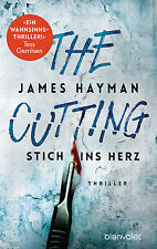 James Hayman - The Cutting - Stich ins Herz: Thriller