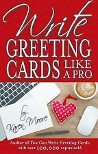 WRITE GREETING CARDS LIKE A PRO - MOORE, KAREN - NEW PAPERBACK BOOK