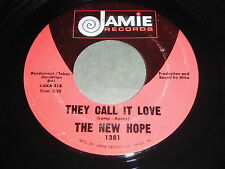 The New Hope: They Call It Love / Won't Find Better 45 - Jamie