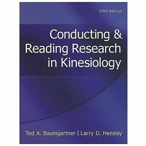 Conducting and Reading Research in Kinesiology by Larry D. Hensley and Ted A....