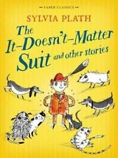 The It Doesn't Matter Suit and Other Stories by Sylvia Plath (Paperback, 2014)