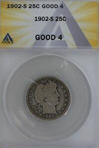 1902-S  .25  ANACS  G 4   Barber Quarter, Liberty Head Quarter, Barber 25c,