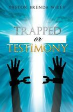 Trapped or Testimony by Pastor Brenda Wiley (2013, Paperback)