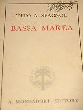 TITO A. SPAGNOL - BASSA MAREA 1941 PRIMA EDIZIONE