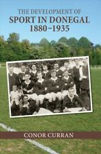 New listing Development of Sport in Donegal 1880-1935, Hardcover by Curran, Conor, Like N...