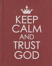 Keep Calm and Trust God (2013, Hardcover)
