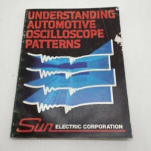 Sun Electric Corporation Understanding Automotive Oscilloscope Patterns