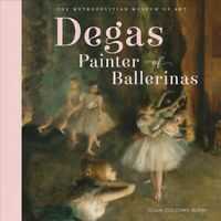 Degas, Painter of Ballerinas, Hardcover by Rubin, Susan Goldman; The Metropol...