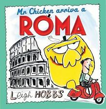 MR CHICKEN ARRIVA A ROMA - HOBBS, LEIGH - NEW HARDCOVER BOOK