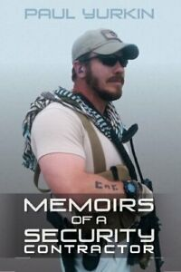 Memoirs of a Security Contractor [Paperback] Yurkin, Paul