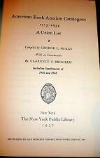 American Book Auction Catalogs 1713-1934 Union List McKay. Book Auctions History