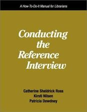 Conducting the Reference Interview: A How-To-Do-It Manual for Librarians (How to