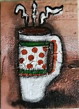 Acrylic ACEO painting canvas/coffee/coffee mug/relax/latte/java/brew/joe/cafe