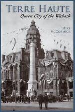 Terre Haute: Queen City of the Wabash (Hardback or Cased Book)