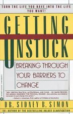 Getting Unstuck: Breaking Through Your Barriers to Change by Dr. Sidney B. Simon
