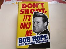 Don't Shoot, It's Only Me by Bob Hope and Melville Shavelson (1990, HC) 1st Ed.