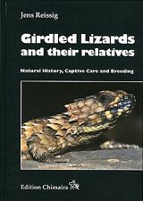 Girdled Lizards and their relatives - Natural History, Captive Care and Breeding