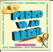 CD SINGLE 3 TITRES--PEDRO VA AU BRESIL--PHENOMENAL CLUB--1997