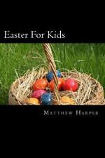 Easter for Kids : A Fascinating Book Containing Easter Facts, Trivia, Images...