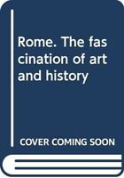 Rome. The fascination of art and history, Giancarlo Gasponi, New, Paperback