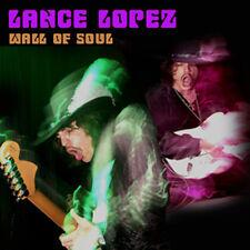 LANCE LOPEZ: WALL OF SOUL CD (KILLER 70S GUITAR ROCK W/ ERIC GALES & DUG PINNICK