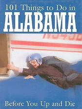 101 Things to Do in Alabama Before You up and Die by Holly Smith (2009/SWP) Book