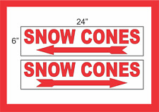 """SNOW CONES with Arrow 6""""x24"""" STREET SIGNS Buy 1 Get 1 FREE 2 Sided Plastic"""