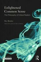 Enlightened Common Sense The Philosophy of Critical Realism 9780415583794