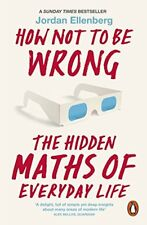How Not to Be Wrong: The Hidden Maths of Everyday Life,Jordan  ,.9780718196042