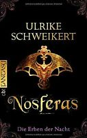 Die Erben der Nacht - Nosferas von Ulrike Schweikert | Buch | Zustand gut