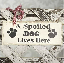 """""""A Spoiled Dog Lives Here"""" Wood Sign with Hanger Decorative Plaque 10"""" x 4"""""""