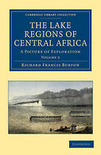 2: The Lake Regions of Central Africa: A Picture of Exploration (Cambridge Libra