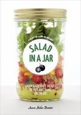 Salad in a Jar : 68 Recipes for Salads and Dressings by Anna Helm Baxter (2017,