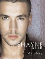 Ward, Shayne, Shayne Ward: My Story, Hardcover, Very Good Book