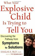 What Your Explosive Child Is Trying to Tell You: Discovering the Pathway from Sy