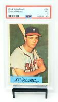 1954 Bowman #64 Milwaukee Braves ED MATHEWS Baseball Card PSA 3 VERY GOOD