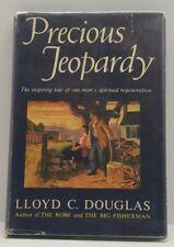 Precious Jeopardy by Lloyd C. Douglas HCDJ Book 1933 Rare Spiritual Inspiring