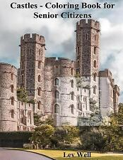 Castles - Coloring Book for Senior Citizens by Lev Well (2015, Paperback)