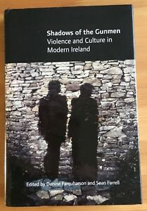 SHADOWS OF THE GUNMEN: VIOLENCE AND CULTURE IN MODERN IRELAND (ULSTER TROUBLES)
